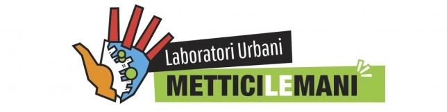 """""""Laboratori Urbani Mettici le Mani"""", martedì 4 novembre presentazione bando in Teatro"""