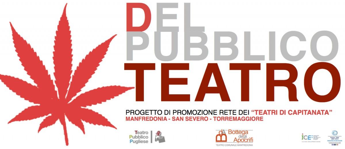 """""""DelPubblicoTeatro"""": Bottega degli Apocrifi capofila di un progetto di promozione dei teatri di Manfredonia, San Severo e Torremaggiore"""